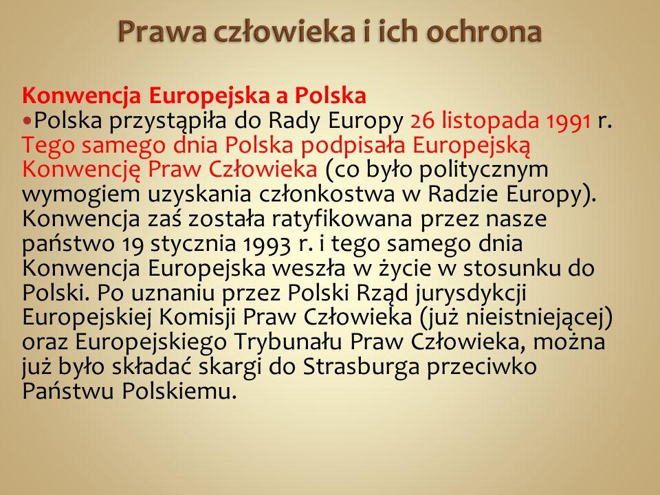 Konwencja Europejska a Polska Polska przystąpiła do Rady Europy 26 listopada 1991 r.