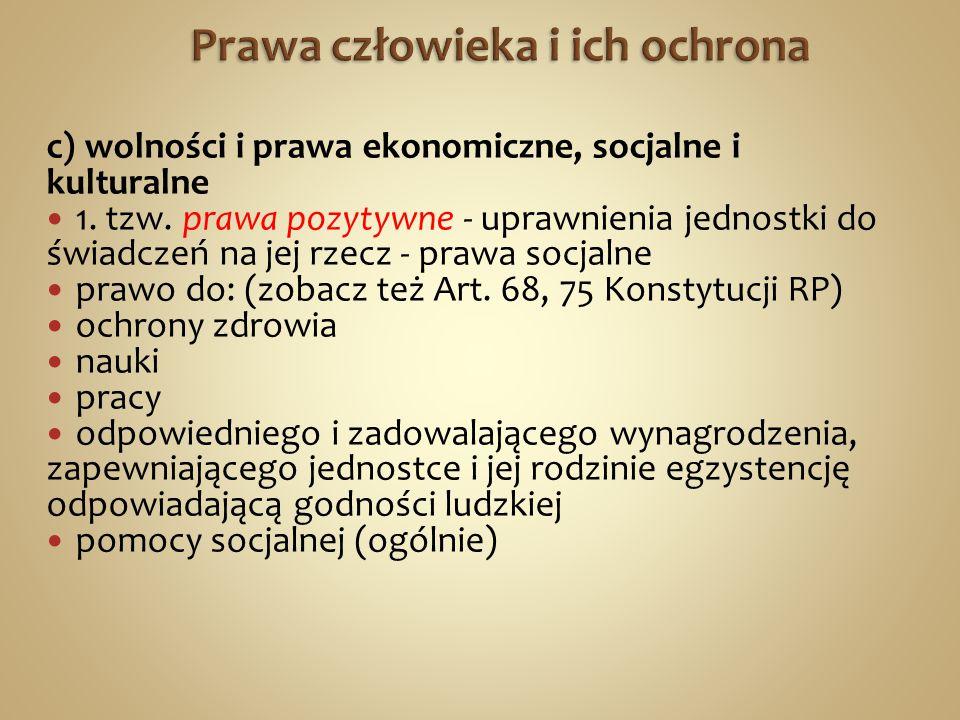 c) wolności i prawa ekonomiczne, socjalne i kulturalne 1.