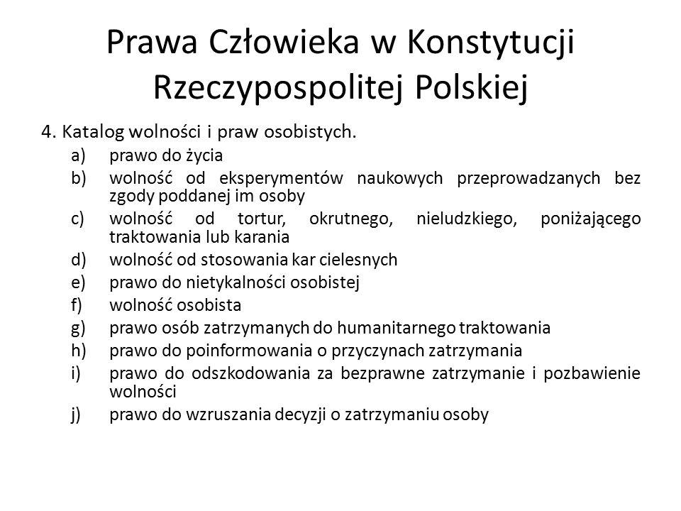Prawa Człowieka w Konstytucji Rzeczypospolitej Polskiej k)prawo do sprawiedliwego i jawnego rozpatrzenia sprawy bez nieuzasadnionej zwłoki przez właściwy, niezależny, bezstronny i niezawisły sąd l)prawo do ochrony prawnej życia prywatnego, rodzinnego, czci i dobrego imienia m)prawo do decydowania o swoim życiu osobistym n)prawo rodziców do wychowywania dziecka zgodnie z własnymi przekonaniami o)wolność i tajemnicę komunikowania się p)nienaruszalność mieszkania q)ochronę informacji dotyczącą osoby