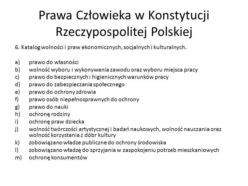 Prawa Człowieka w Konstytucji Rzeczypospolitej Polskiej 6. Katalog wolności i praw ekonomicznych, socjalnych i kulturalnych. a)prawo do własności b)wo