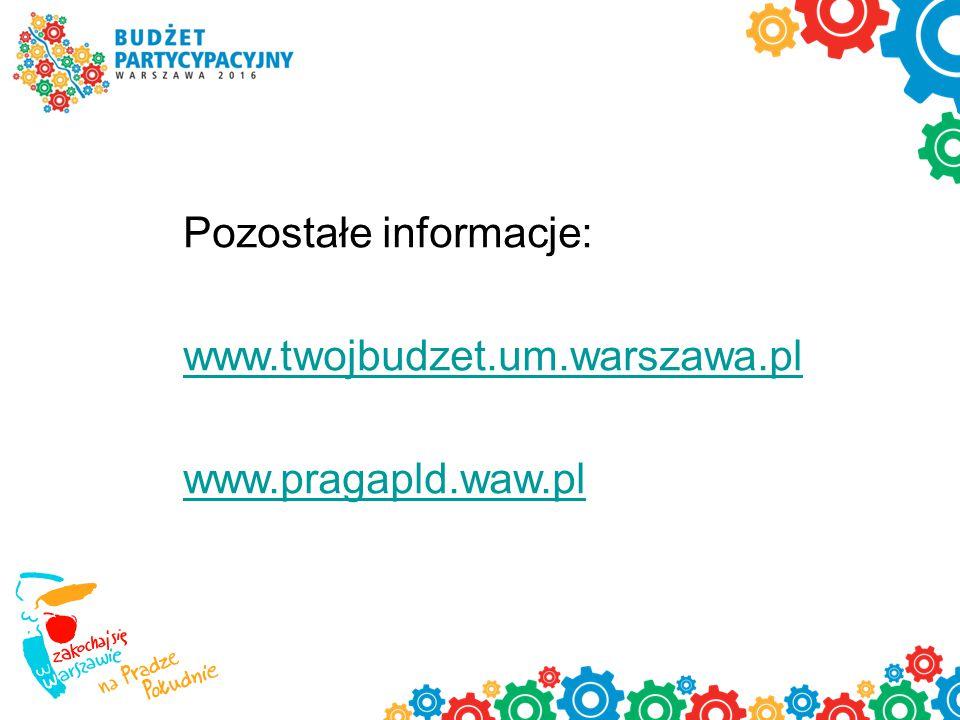 Pozostałe informacje: www.twojbudzet.um.warszawa.pl www.pragapld.waw.pl