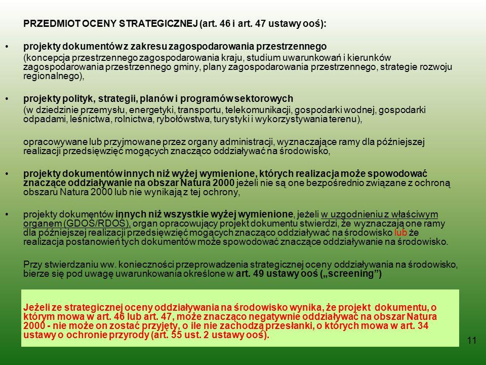 11 PRZEDMIOT OCENY STRATEGICZNEJ (art. 46 i art. 47 ustawy ooś): projekty dokumentów z zakresu zagospodarowania przestrzennego (koncepcja przestrzenne