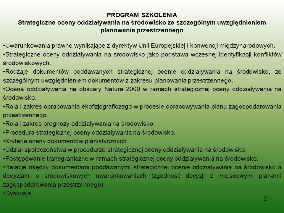 2 PROGRAM SZKOLENIA Strategiczne oceny oddziaływania na środowisko ze szczególnym uwzględnieniem planowania przestrzennego Uwarunkowania prawne wynika