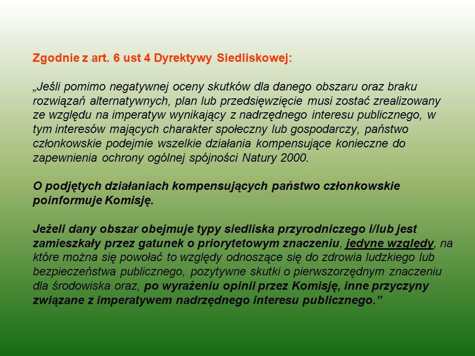 """Zgodnie z art. 6 ust 4 Dyrektywy Siedliskowej: """"Jeśli pomimo negatywnej oceny skutków dla danego obszaru oraz braku rozwiązań alternatywnych, plan lub"""