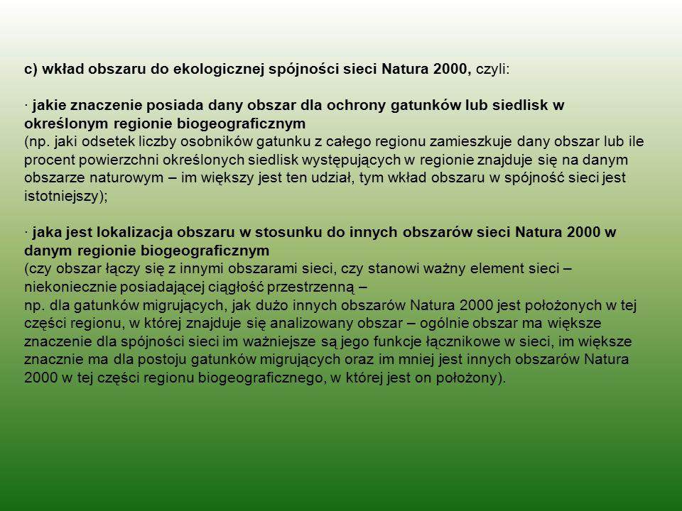 c) wkład obszaru do ekologicznej spójności sieci Natura 2000, czyli: · jakie znaczenie posiada dany obszar dla ochrony gatunków lub siedlisk w określo