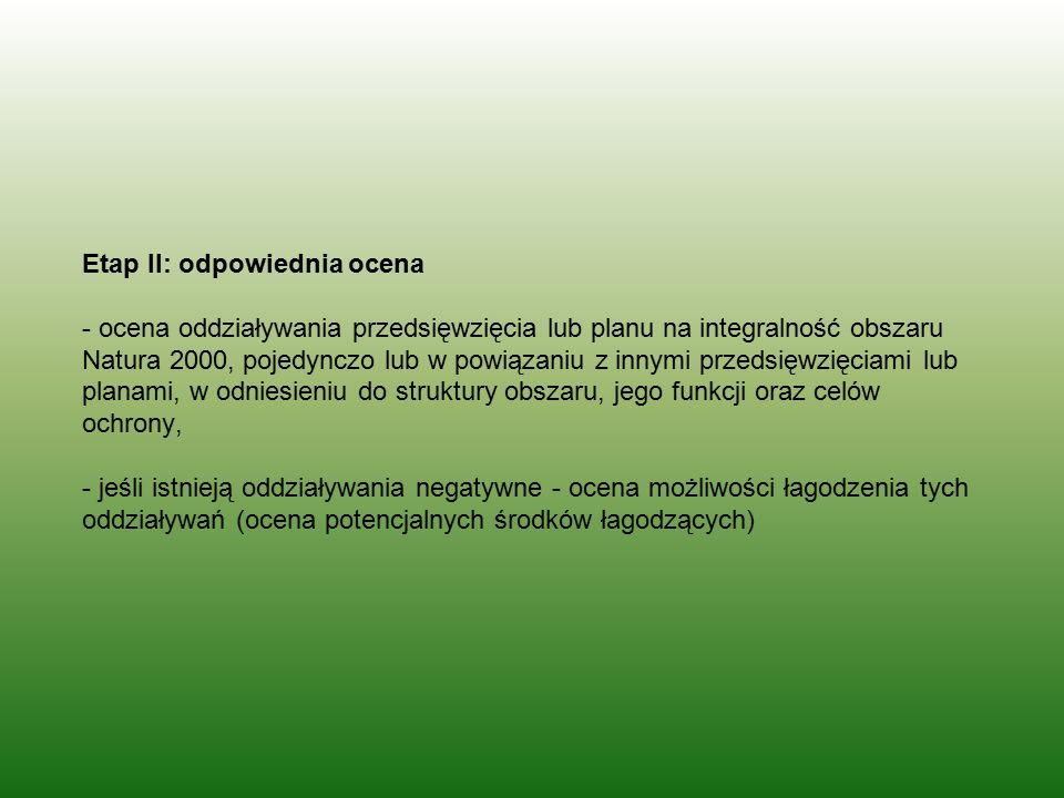 Etap II: odpowiednia ocena - ocena oddziaływania przedsięwzięcia lub planu na integralność obszaru Natura 2000, pojedynczo lub w powiązaniu z innymi p