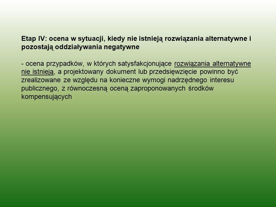 Etap IV: ocena w sytuacji, kiedy nie istnieją rozwiązania alternatywne i pozostają oddziaływania negatywne - ocena przypadków, w których satysfakcjonu