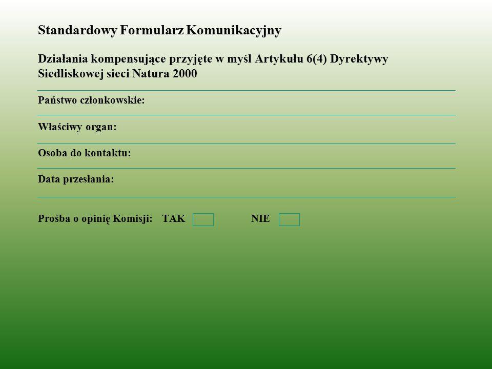 Standardowy Formularz Komunikacyjny Działania kompensujące przyjęte w myśl Artykułu 6(4) Dyrektywy Siedliskowej sieci Natura 2000 Państwo członkowskie