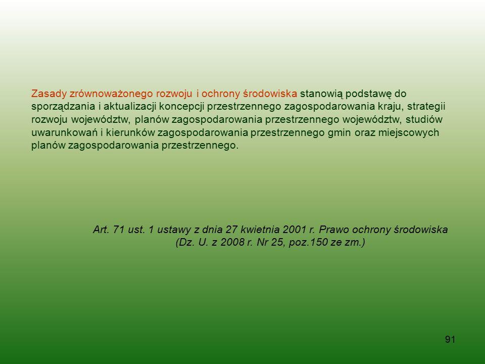 91 Zasady zrównoważonego rozwoju i ochrony środowiska stanowią podstawę do sporządzania i aktualizacji koncepcji przestrzennego zagospodarowania kraju