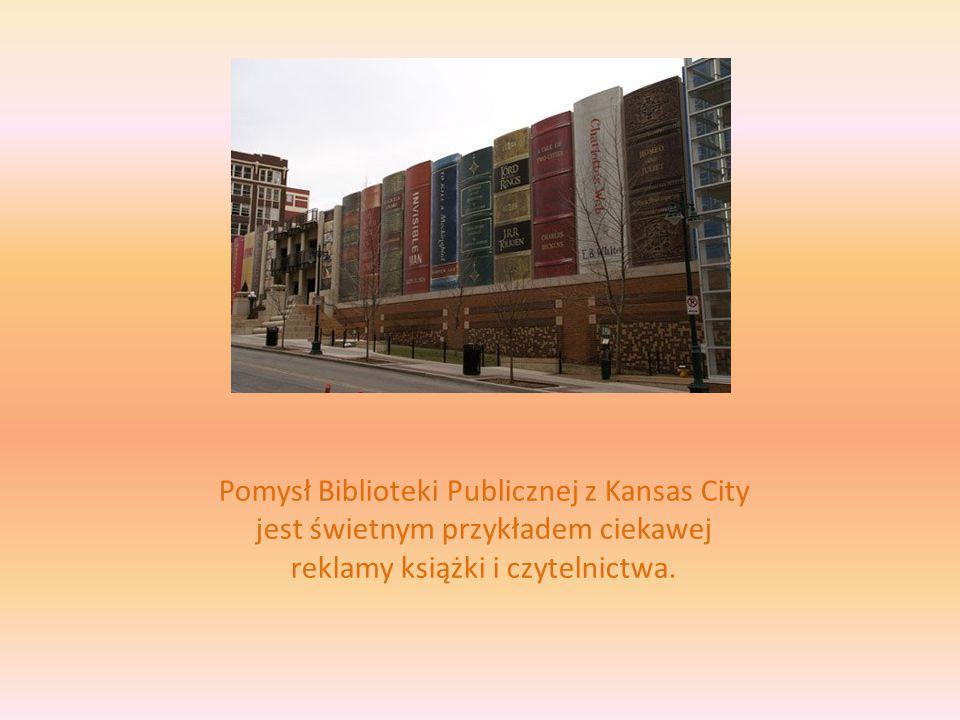 Pomysł Biblioteki Publicznej z Kansas City jest świetnym przykładem ciekawej reklamy książki i czytelnictwa.