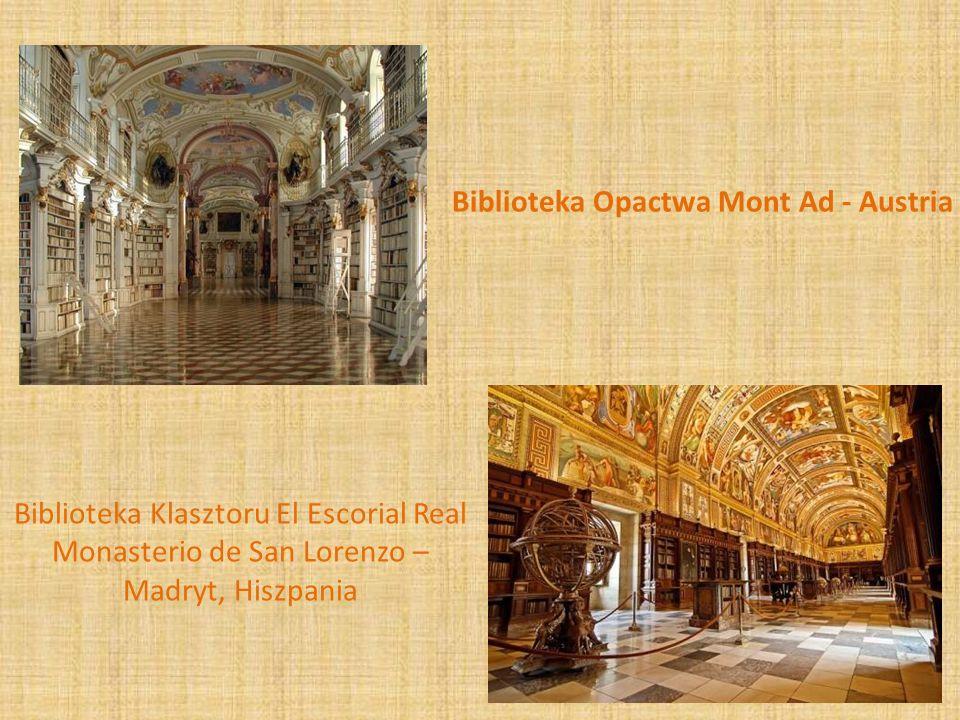 Biblioteka Opactwa Mont Ad - Austria Biblioteka Klasztoru El Escorial Real Monasterio de San Lorenzo – Madryt, Hiszpania