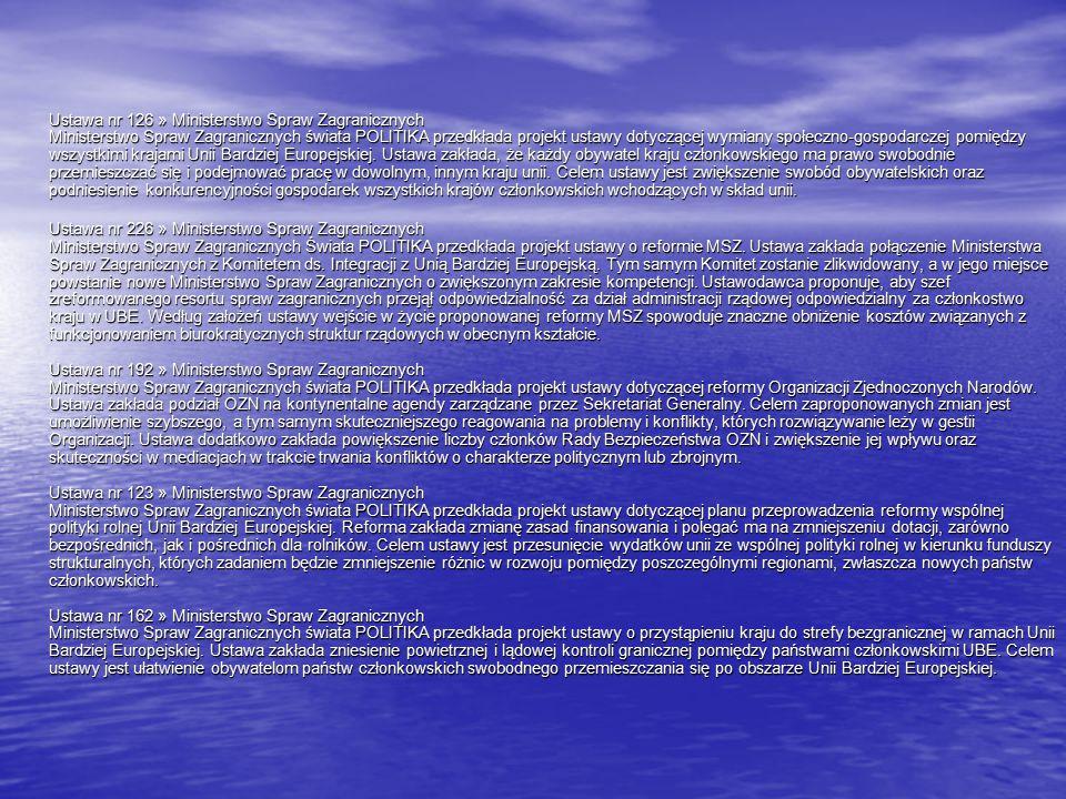 Ustawa nr 126 » Ministerstwo Spraw Zagranicznych Ministerstwo Spraw Zagranicznych świata POLITIKA przedkłada projekt ustawy dotyczącej wymiany społeczno-gospodarczej pomiędzy wszystkimi krajami Unii Bardziej Europejskiej.