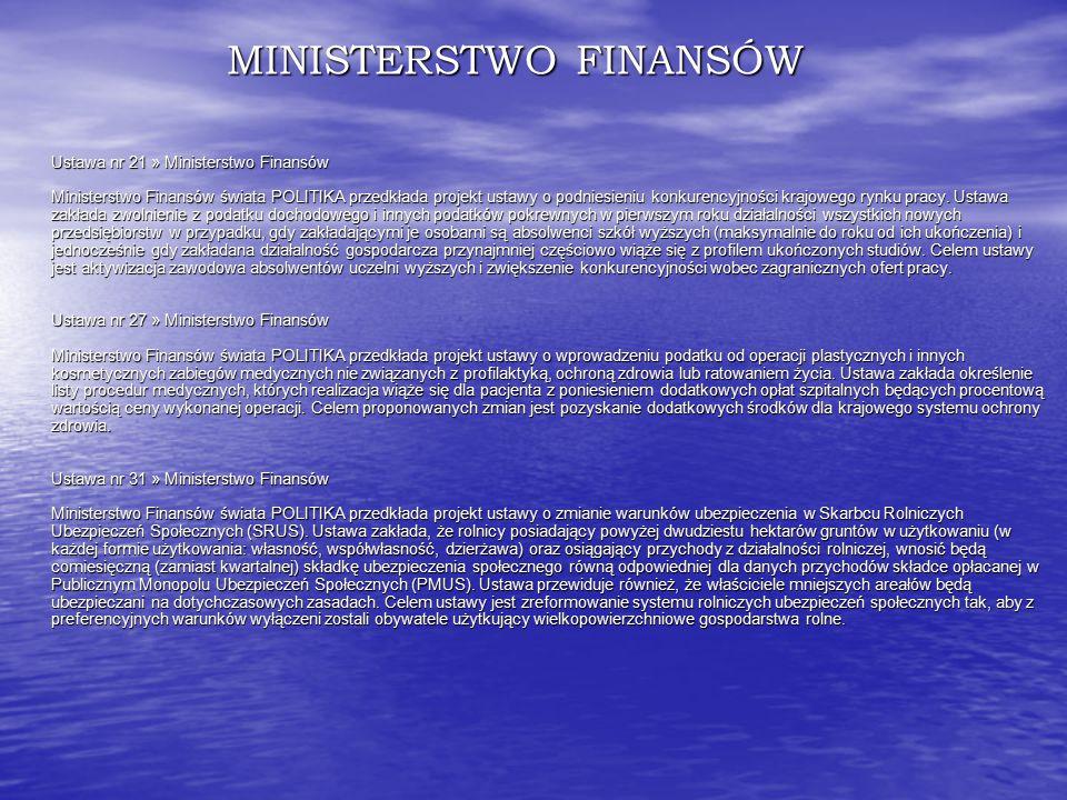 MINISTERSTWO FINANSÓW Ustawa nr 21 » Ministerstwo Finansów Ministerstwo Finansów świata POLITIKA przedkłada projekt ustawy o podniesieniu konkurencyjności krajowego rynku pracy.