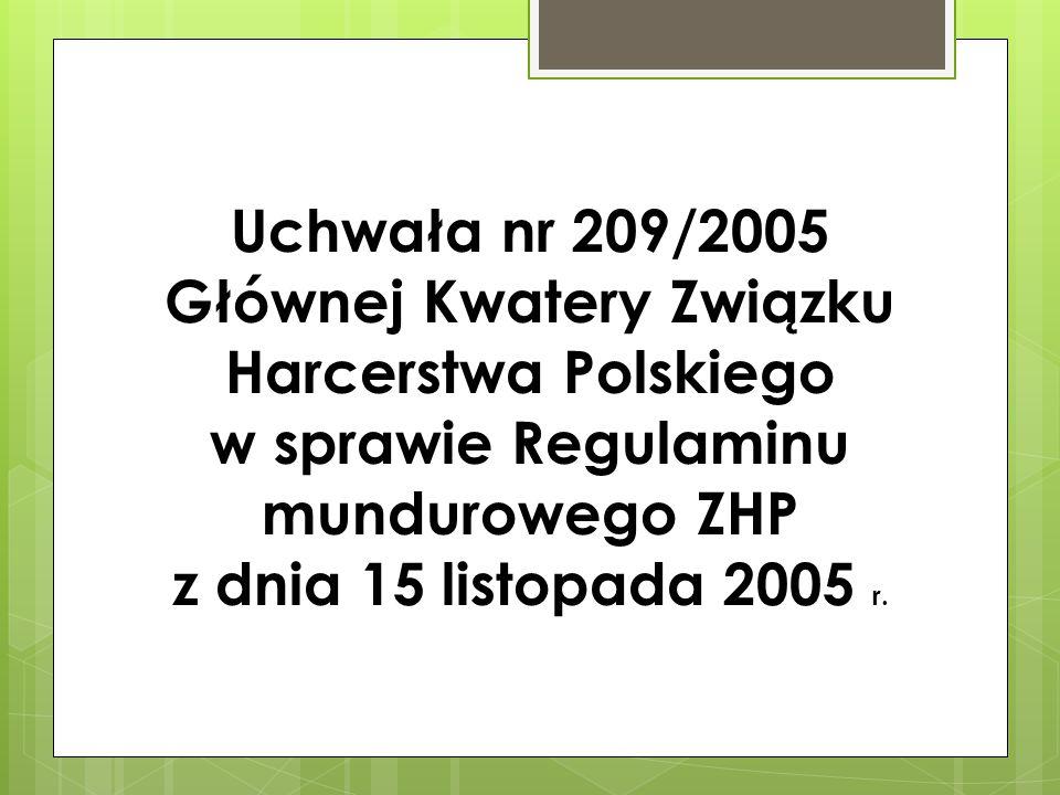 Uchwała nr 209/2005 Głównej Kwatery Związku Harcerstwa Polskiego w sprawie Regulaminu mundurowego ZHP z dnia 15 listopada 2005 r.