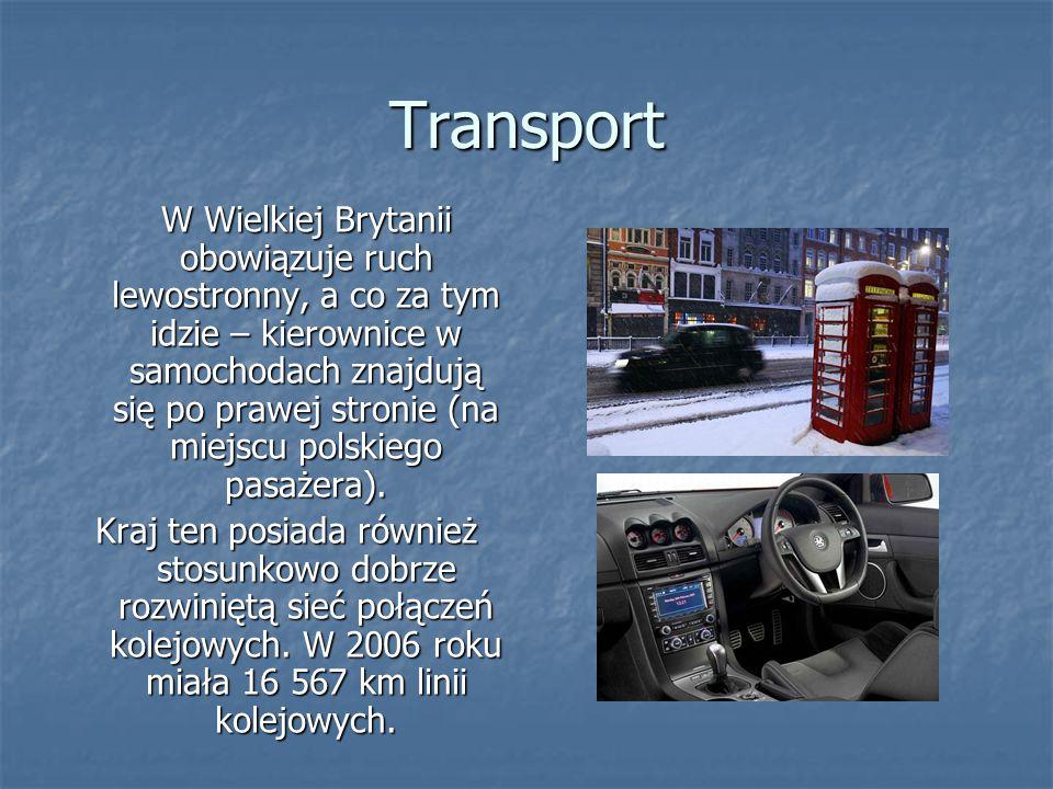 Transport W Wielkiej Brytanii obowiązuje ruch lewostronny, a co za tym idzie – kierownice w samochodach znajdują się po prawej stronie (na miejscu pol