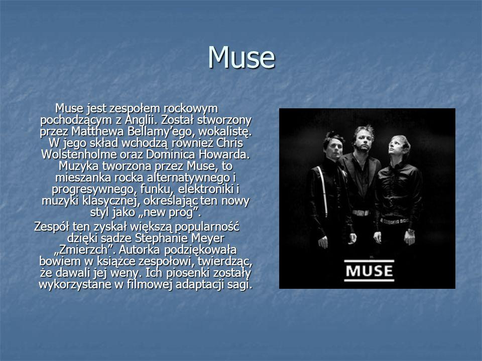 Muse Muse jest zespołem rockowym pochodzącym z Anglii. Został stworzony przez Matthewa Bellamy'ego, wokalistę. W jego skład wchodzą również Chris Wols