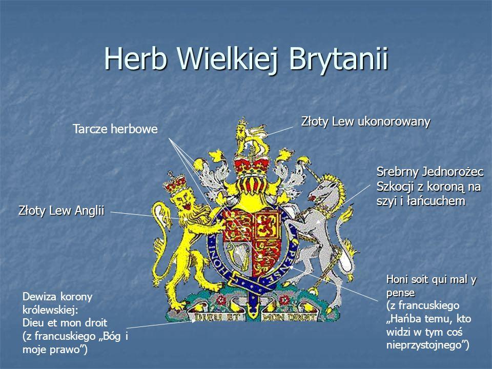 Herb Wielkiej Brytanii Złoty Lew Anglii Srebrny Jednorożec Szkocji z koroną na szyi i łańcuchem Złoty Lew ukonorowany Honi soit qui mal y pense (z fra