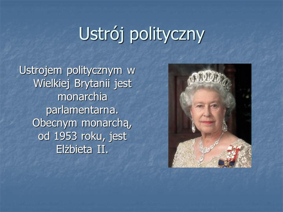 Ustrój polityczny Ustrojem politycznym w Wielkiej Brytanii jest monarchia parlamentarna. Obecnym monarchą, od 1953 roku, jest Elżbieta II.