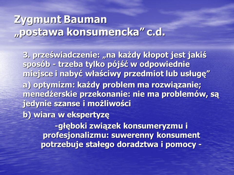 """Zygmunt Bauman """"postawa konsumencka c.d. 3."""