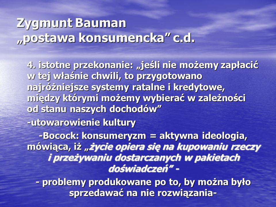 """Zygmunt Bauman """"postawa konsumencka c.d. 4."""