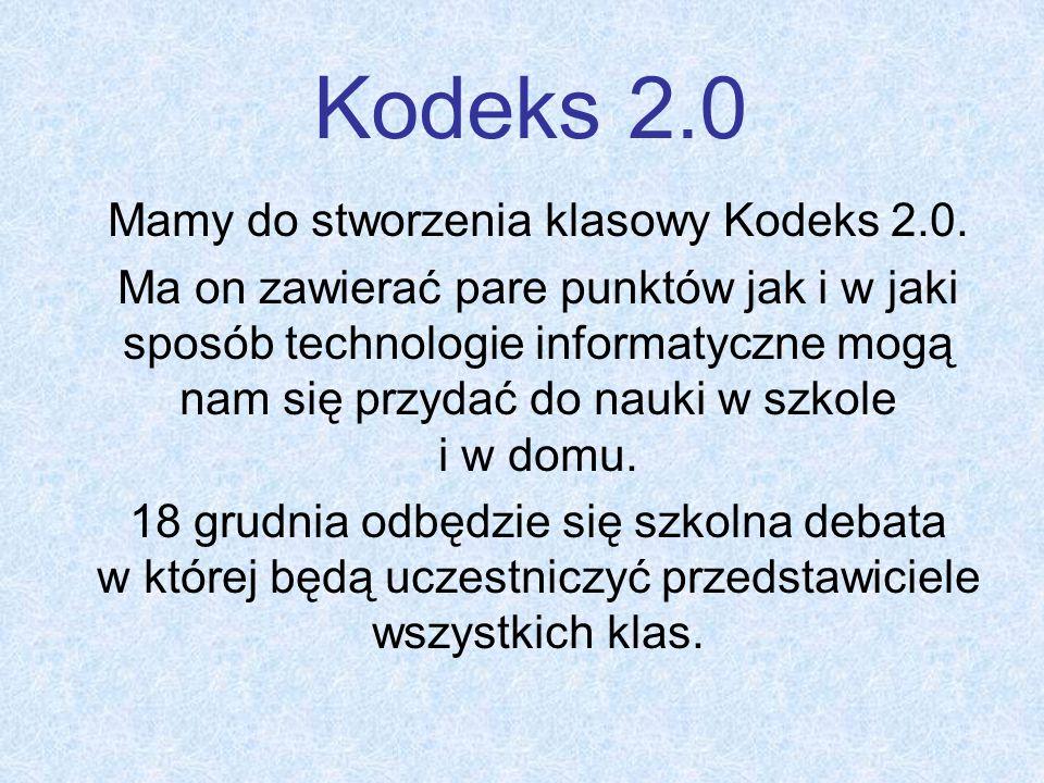 Kodeks 2.0 Mamy do stworzenia klasowy Kodeks 2.0.