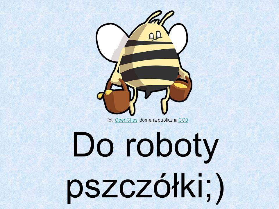 Do roboty pszczółki;) fot. OpenClips, domena publiczna CC0OpenClipsCC0