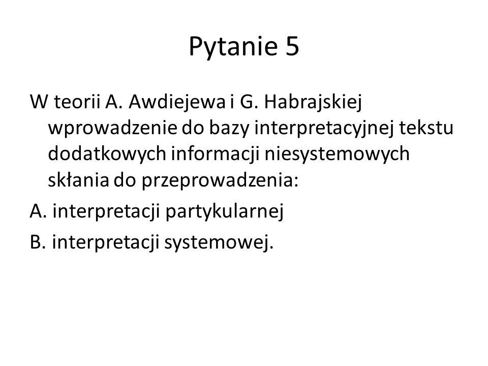 Pytanie 5 W teorii A.Awdiejewa i G.