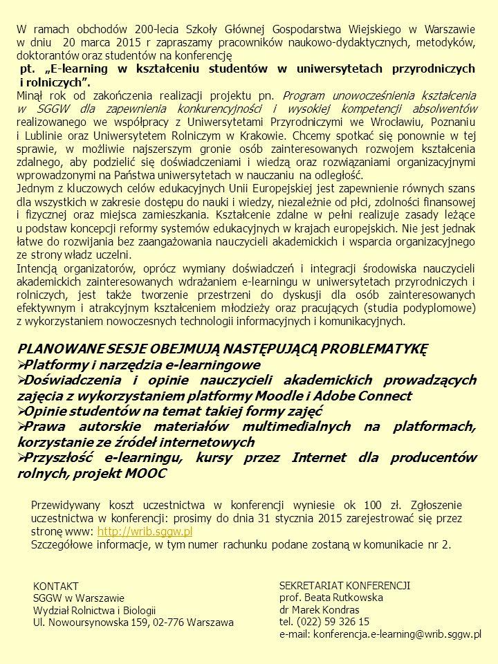 W ramach obchodów 200-lecia Szkoły Głównej Gospodarstwa Wiejskiego w Warszawie w dniu 20 marca 2015 r zapraszamy pracowników naukowo-dydaktycznych, metodyków, doktorantów oraz studentów na konferencję pt.