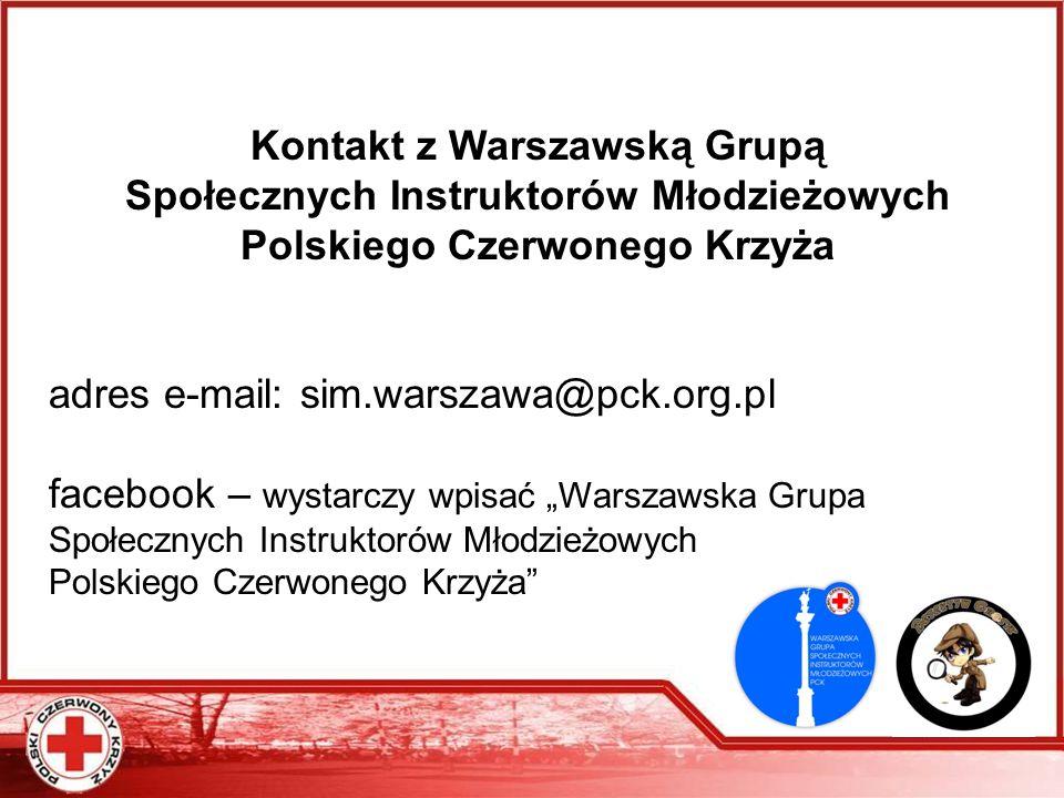 Kontakt z Warszawską Grupą Społecznych Instruktorów Młodzieżowych Polskiego Czerwonego Krzyża adres e-mail: sim.warszawa@pck.org.pl facebook – wystarc