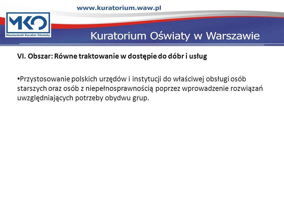 VI. Obszar: Równe traktowanie w dostępie do dóbr i usług Przystosowanie polskich urzędów i instytucji do właściwej obsługi osób starszych oraz osób z