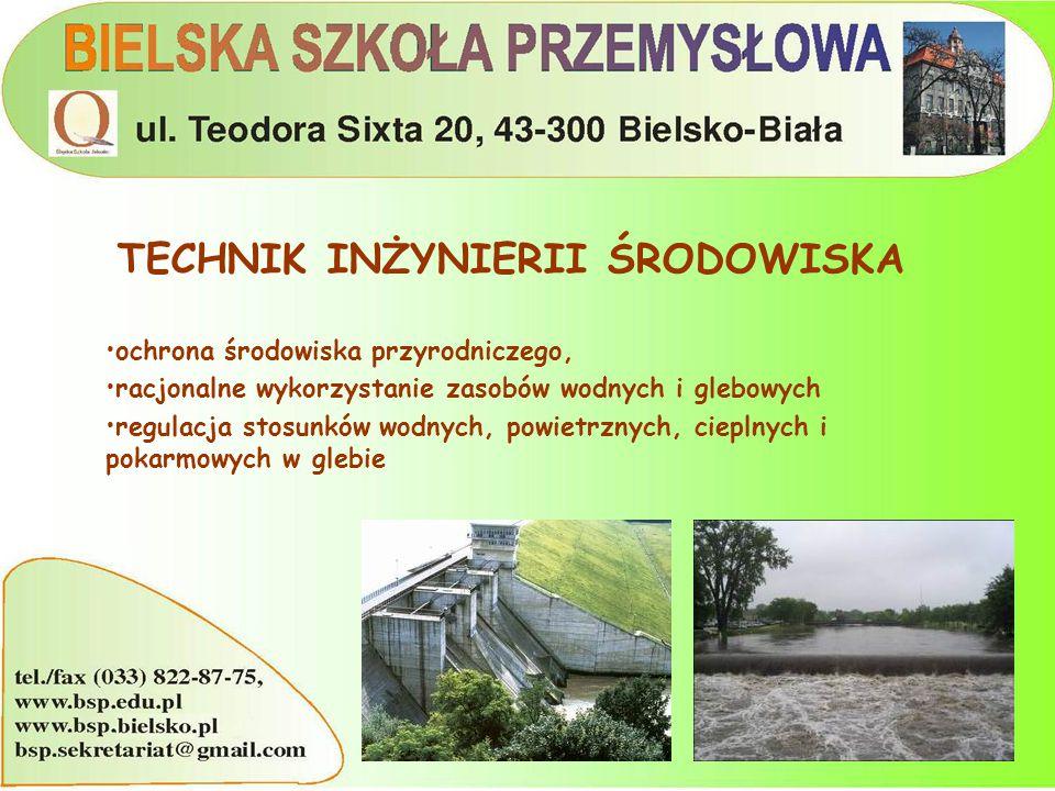 TECHNIK INŻYNIERII ŚRODOWISKA ochrona środowiska przyrodniczego, racjonalne wykorzystanie zasobów wodnych i glebowych regulacja stosunków wodnych, powietrznych, cieplnych i pokarmowych w glebie