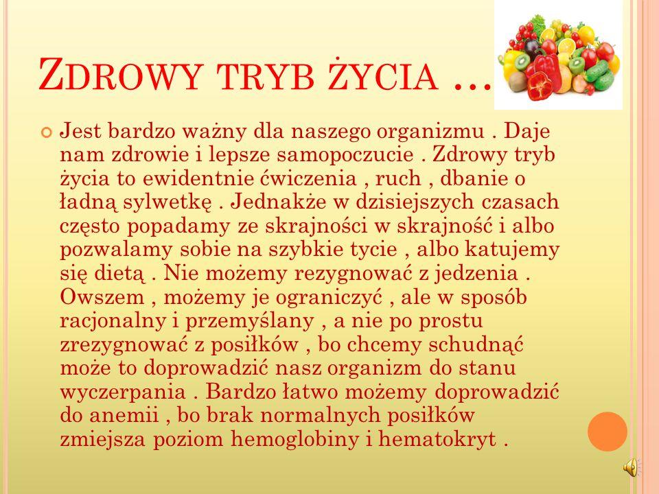 Z DROWY TRYB ŻYCIA … Jest bardzo ważny dla naszego organizmu.