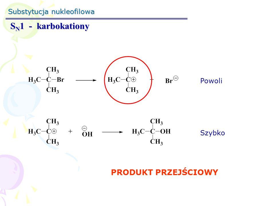 Substytucja nukleofilowa S N 1 - powstawanie karbokationu Reakcje typu S N 1 zachodzą w polarnych rozpuszczalnikach