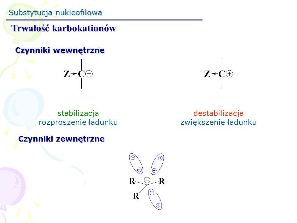 Substytucja nukleofilowa Trwałość karbokationów metylowy1°1°<2°2°3°3°<< Grupy alkilowe stabilizują karbokationy Szereg trwałości karbokationów