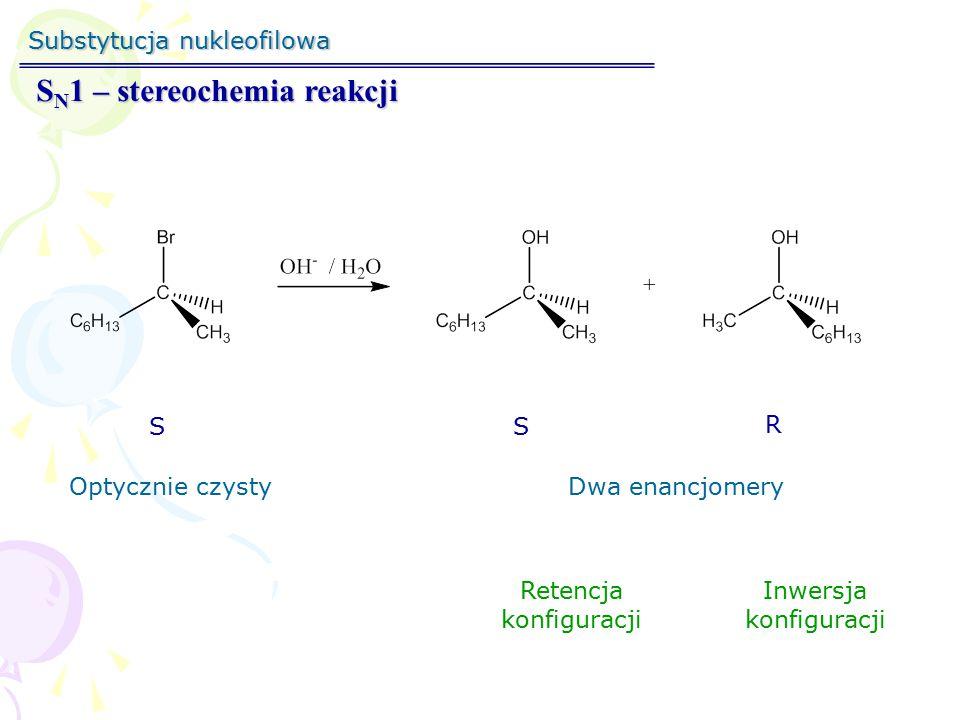 Substytucja nukleofilowa S N 1 – stereochemia reakcji S S R Retencja konfiguracji Inwersja konfiguracji