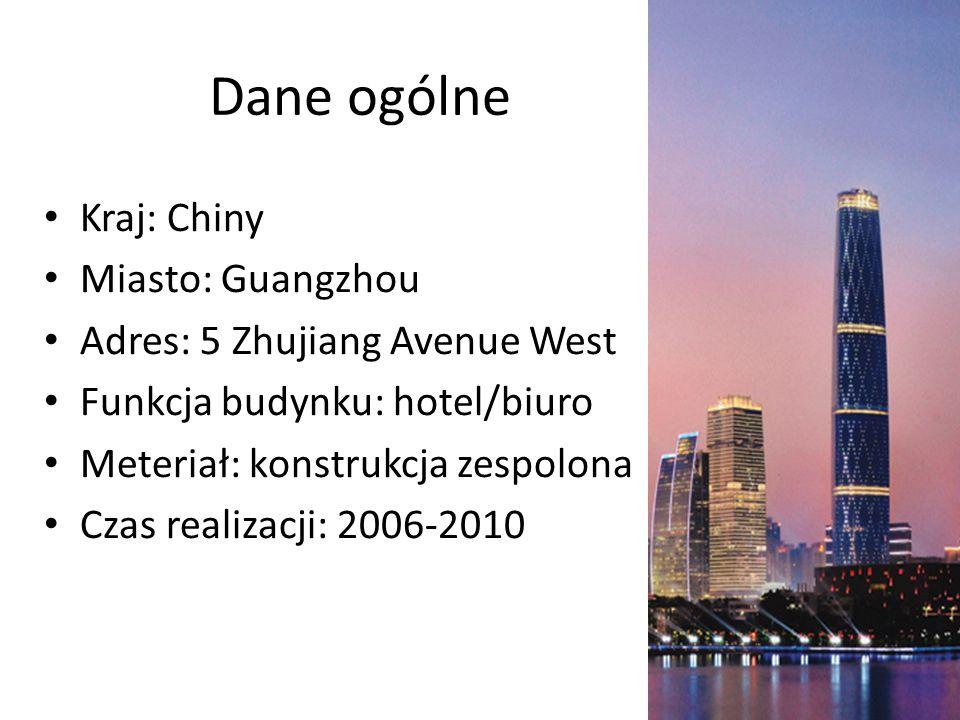 Dane ogólne Kraj: Chiny Miasto: Guangzhou Adres: 5 Zhujiang Avenue West Funkcja budynku: hotel/biuro Meteriał: konstrukcja zespolona Czas realizacji: 2006-2010
