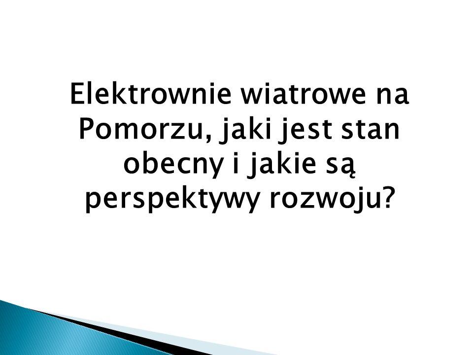 Elektrownie wiatrowe na Pomorzu, jaki jest stan obecny i jakie są perspektywy rozwoju?