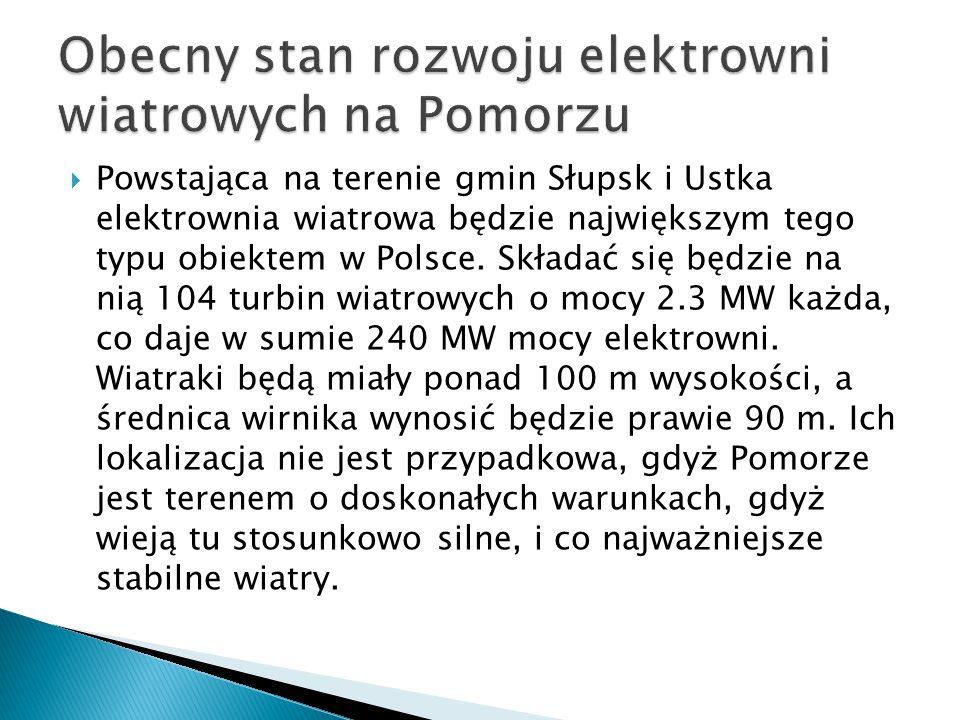  Powstająca na terenie gmin Słupsk i Ustka elektrownia wiatrowa będzie największym tego typu obiektem w Polsce.