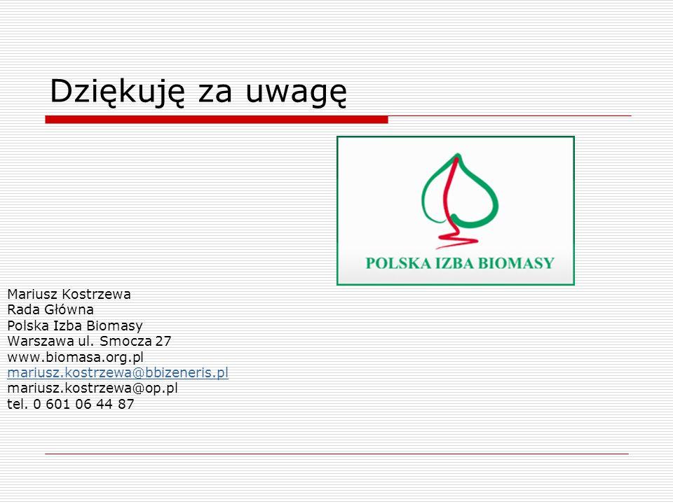 Dziękuję za uwagę Mariusz Kostrzewa Rada Główna Polska Izba Biomasy Warszawa ul. Smocza 27 www.biomasa.org.pl mariusz.kostrzewa@bbizeneris.pl mariusz.