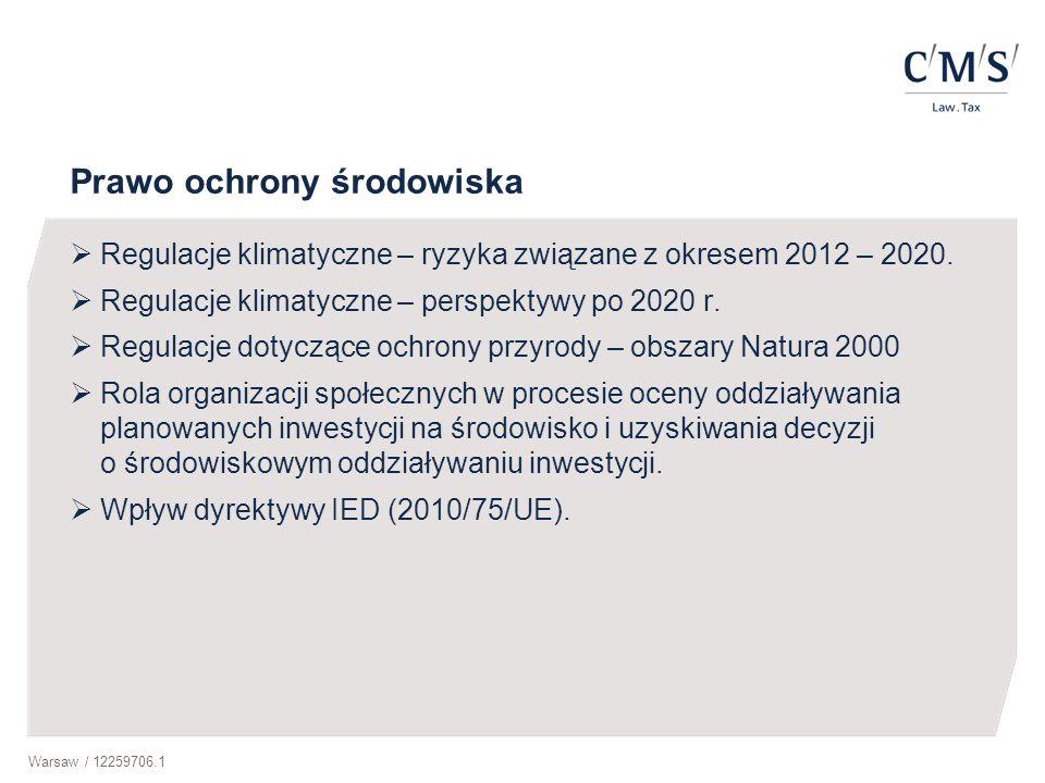 Warsaw / 12259706.1 Prawo ochrony środowiska  Regulacje klimatyczne – ryzyka związane z okresem 2012 – 2020.