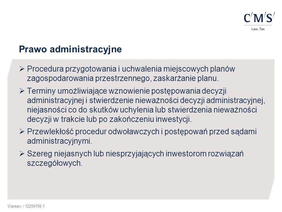 Warsaw / 12259706.1 Prawo administracyjne  Procedura przygotowania i uchwalenia miejscowych planów zagospodarowania przestrzennego, zaskarżanie planu.