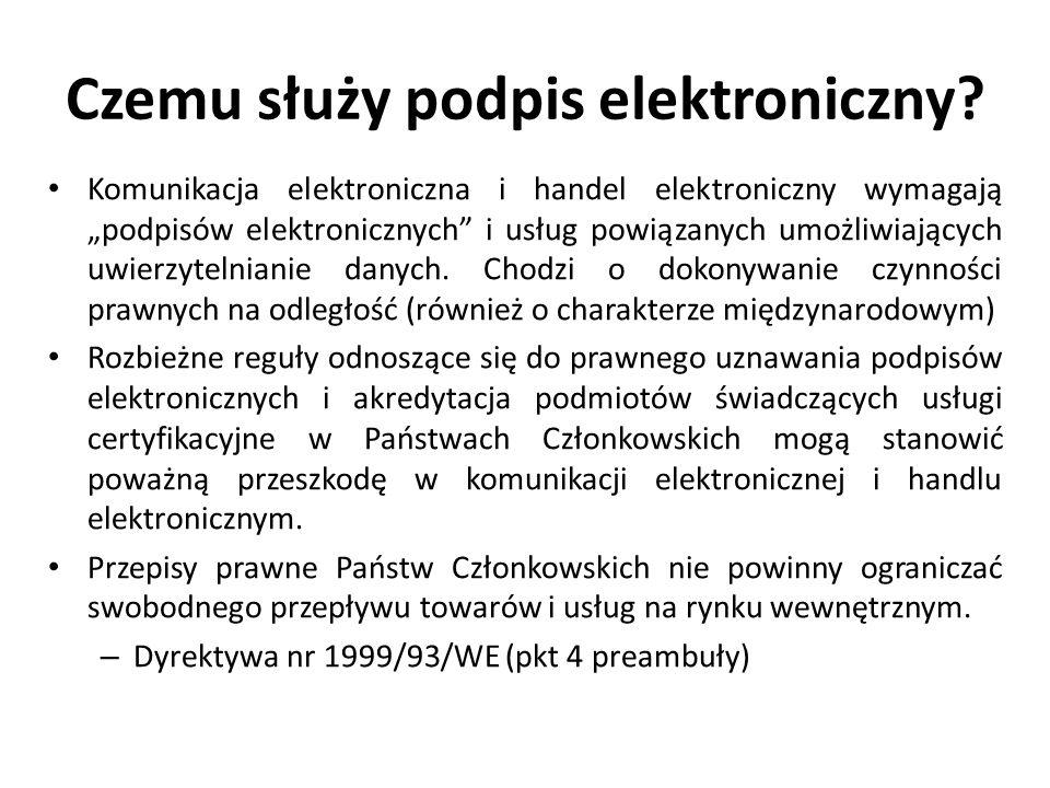 """Czemu służy podpis elektroniczny? Komunikacja elektroniczna i handel elektroniczny wymagają """"podpisów elektronicznych"""" i usług powiązanych umożliwiają"""