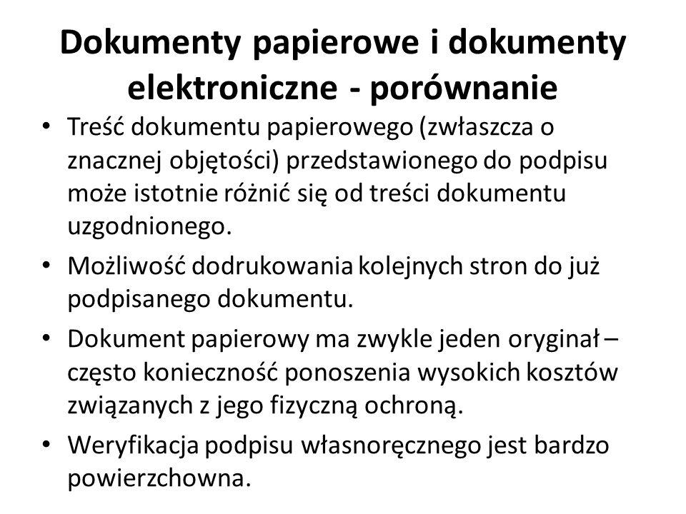 Dokumenty papierowe i dokumenty elektroniczne - porównanie Treść dokumentu papierowego (zwłaszcza o znacznej objętości) przedstawionego do podpisu moż