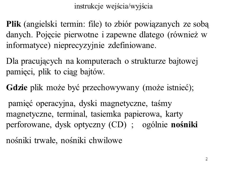 23 instrukcje wejścia/wyjścia fileno #include FILE * fp; int main( ) { char buf[10]= Karakorum ; int n; fp=fopen( nic.dat , w+ ); if(fp==NULL) printf( Blad otwarcia !!\n ); fprintf(fp, Eureka...\n ); fprintf(fp, Eureka2...\n ); fflush(fp); printf( \n fileno = %d\n , fileno(fp) ); write( fileno(fp), buf, 7); /* niebuforowana instrukcja WY */ fprintf(fp, \n ); exit(0); } /* koniec main */