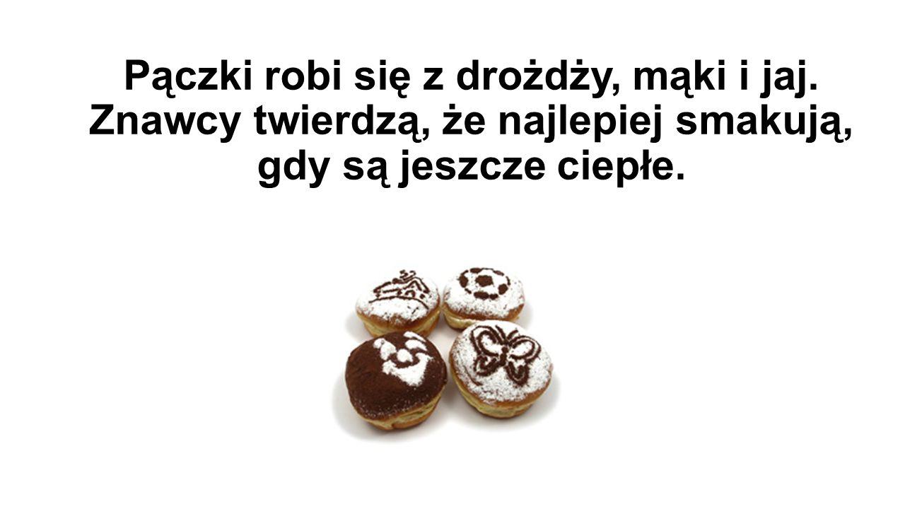 Tradycyjnie w Polsce pączki smaży się na smalcu.