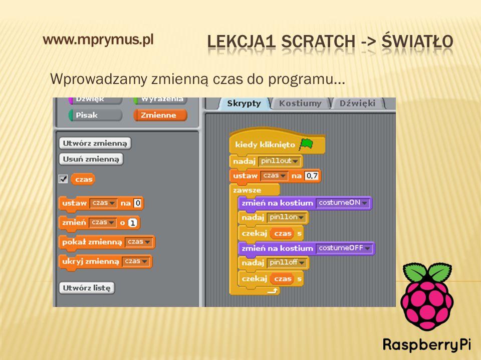 Wprowadzamy zmienną czas do programu... www.mprymus.pl
