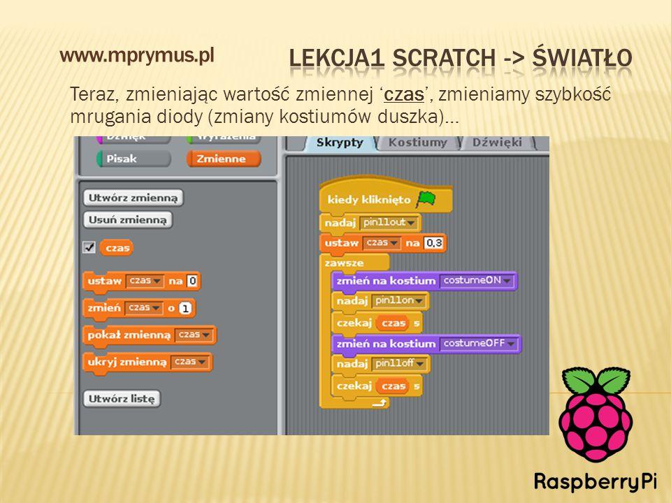 Teraz, zmieniając wartość zmiennej 'czas', zmieniamy szybkość mrugania diody (zmiany kostiumów duszka)… www.mprymus.pl