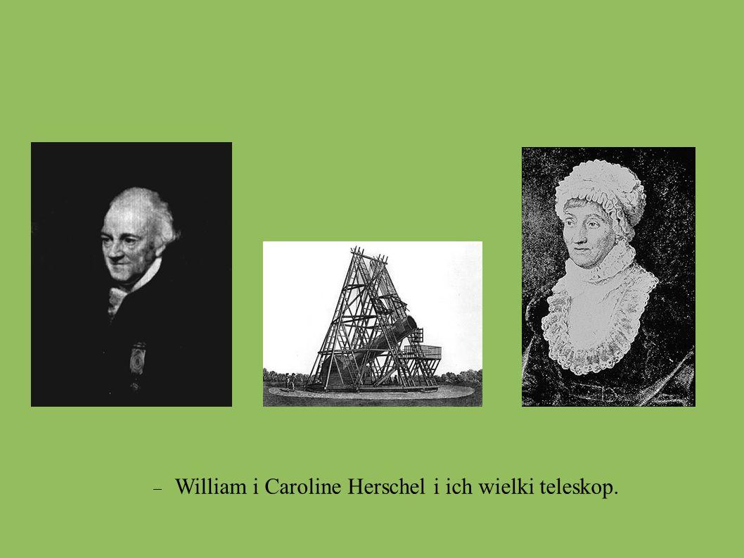  William i Caroline Herschel i ich wielki teleskop.