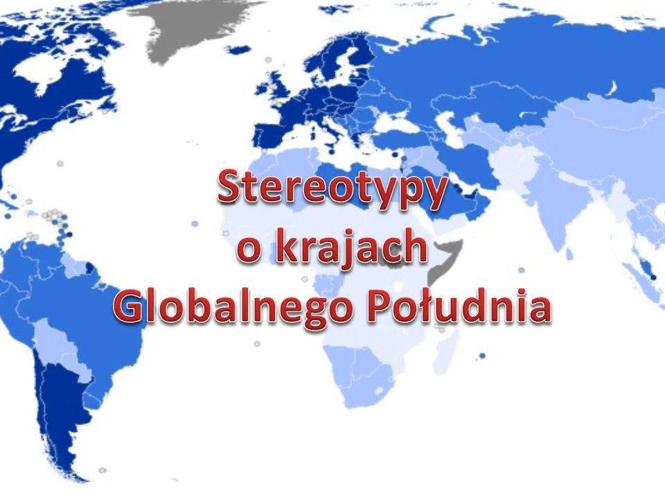 Stereotyp 1 Afryka to jedno państwo Wielu ludzi sądzi, że Afryka to jedno państwo, lub taka część świata, w której nie ma żadnej organizacji państwowej.