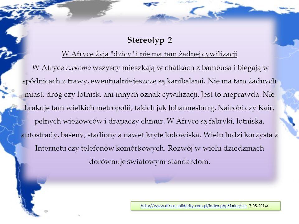 """Stereotyp 3 Czarni ludzie nie różnią się od siebie wyglądem, wszyscy są tacy sami Kolor skóry """"czarnych Afrykańczyków jest bardzo zróżnicowany, w zależności od regionu i grupy etnicznej, do której należą - od jasnobrązowego do hebanowego http://www.africa.solidarity.com.pl/index.php?1=inc/stehttp://www.africa.solidarity.com.pl/index.php?1=inc/ste 7.05.2014r."""